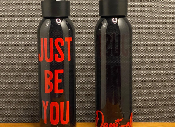 """""""Just Be You"""" Water Bottle"""
