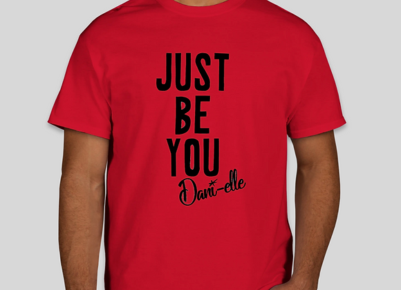 """""""Just Be You"""" Adult T-Shirt  (Youth Sizes Available)"""
