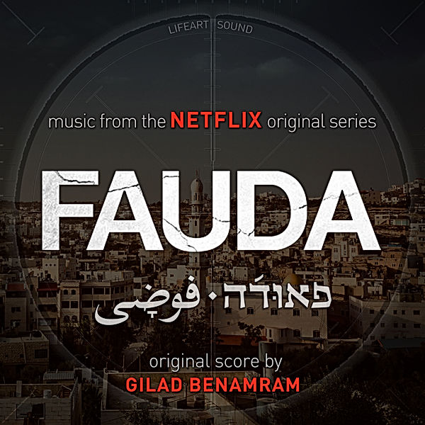 FAUDA, netflix, LIFEART, GILAD BENAMRAM