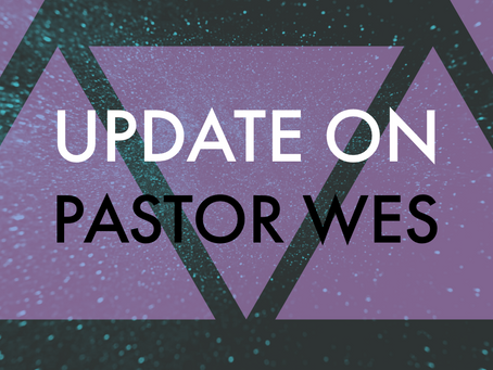 Updates on Pastor Wes