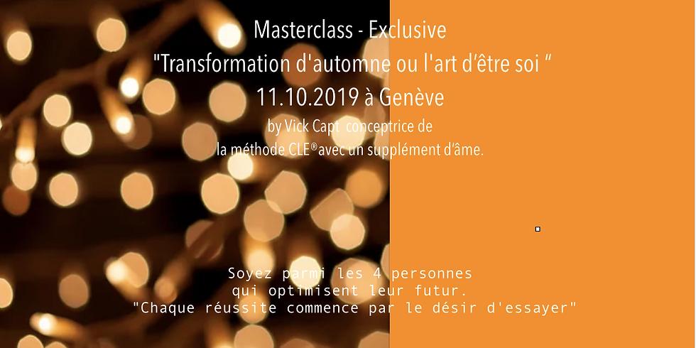 """Past Event - Masterclass - Exclusive """"Transformation d'automne ou  l'art d'être soi"""""""