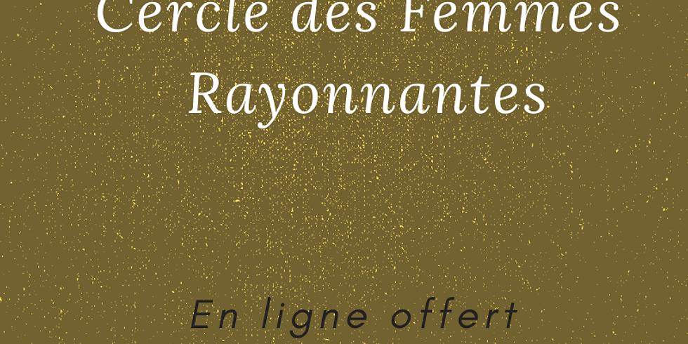 Rencontres / Cercle des Femmes Rayonnantes / Gracieusement offert