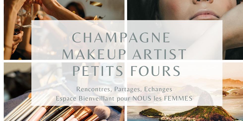 """COMPLET - Event Exclusif Beauté """"Champagne -Makeup Artist -Petits fours"""
