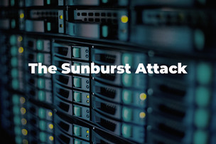 The SUNBURST Attack – Biggest Hack for Years