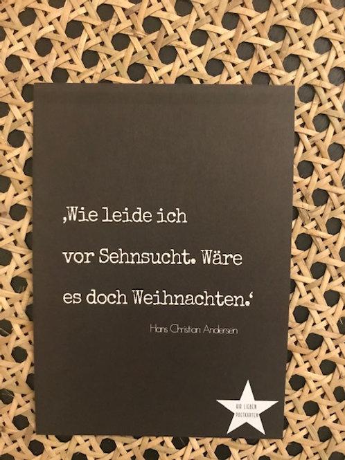 """Postkarte Weihnachten """"Wie ich leide vor Sehnsucht- Wäre es doch Weihnachten"""""""