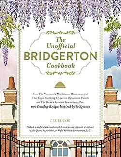 Unofficial Bridgerton Cookbook
