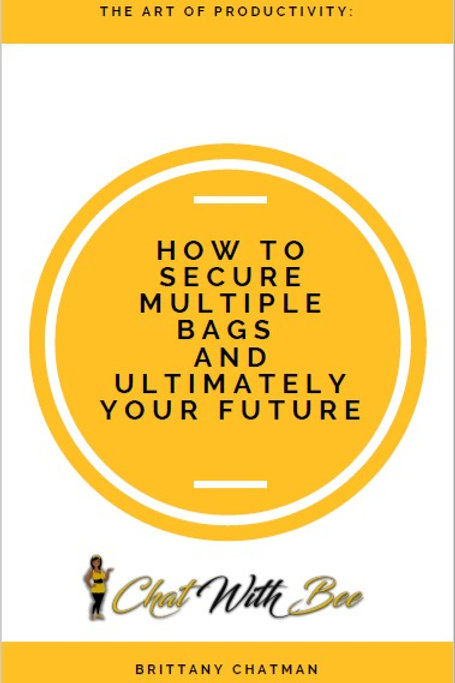 The Art of Productivity: How to Secure Multiple Bags and Ultimately Your Future