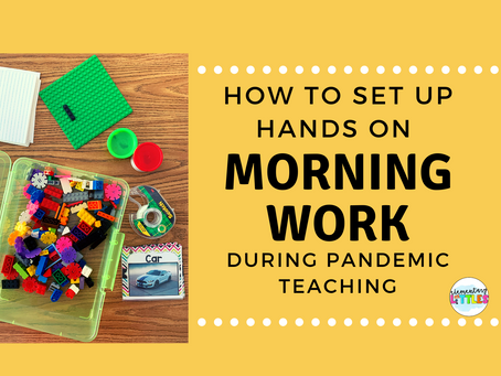 How To Utilize Hands On Morning Work in the Primary Classroom (during a pandemic!)