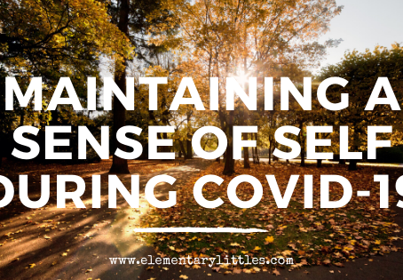 Maintaining Your Sense of Self During Covid-19