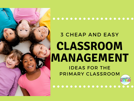 3 Cheap and Easy Classroom Management Ideas