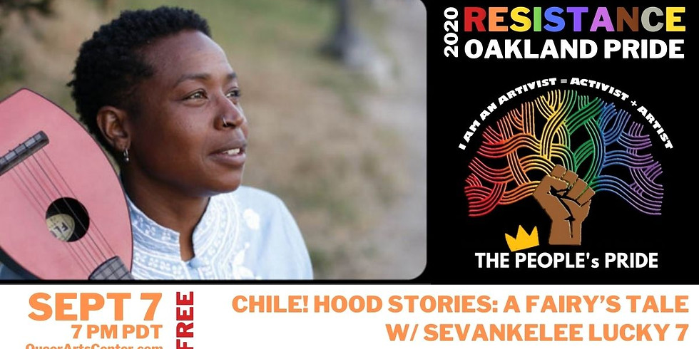 Chile! Hood Stories: A Fairy's Tale w/ SevanKelee Lucky 7