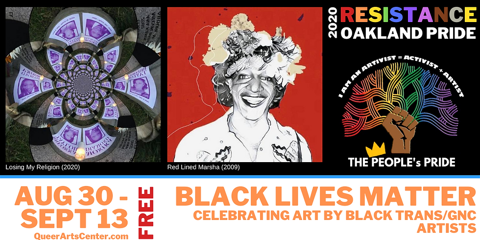 Resistance Oakland Pride Exhibit: Black Trans Artists Matter RECEPTION