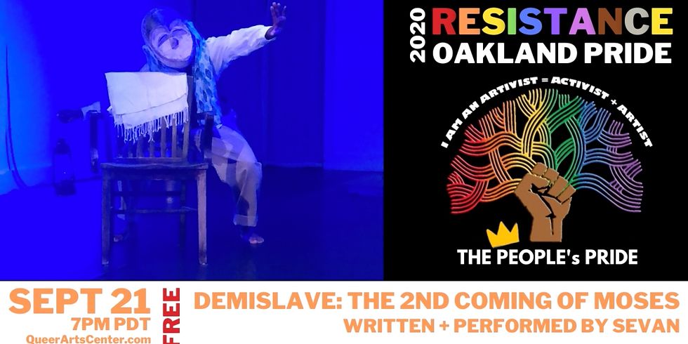 The East Bay Queer Healing Arts Center presents Sevan's DemiSlave: The 2nd Coming of Moses