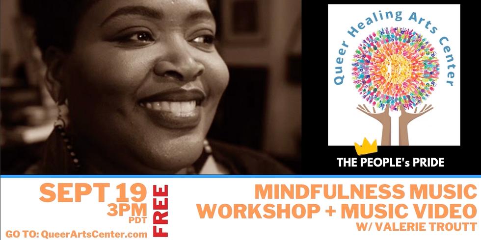 Mindfulness Music Workshop + Video w Valerie Troutt