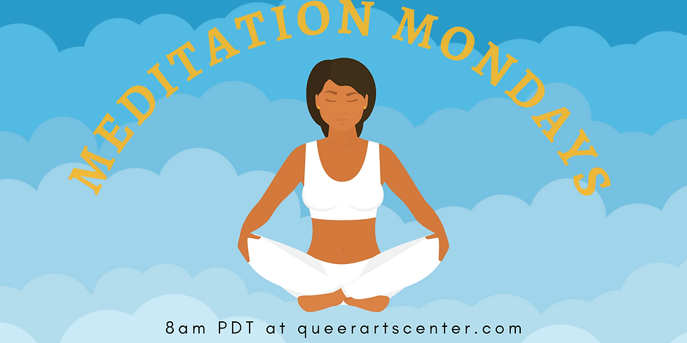 Meditation Mondays presented by the Queer Healing Arts Center (Online)