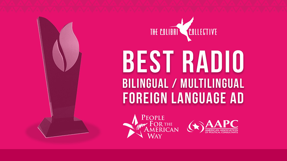 """Press Release For People For American Way and The Colibri Collective for """"Best Radio Bilingual/Multilingual/Foreign Language Ad"""""""