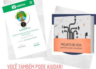"""Lançamento da """"Vakinha"""" para publicação do Livro Projeto de Vida: Construa o Seu Futuro"""