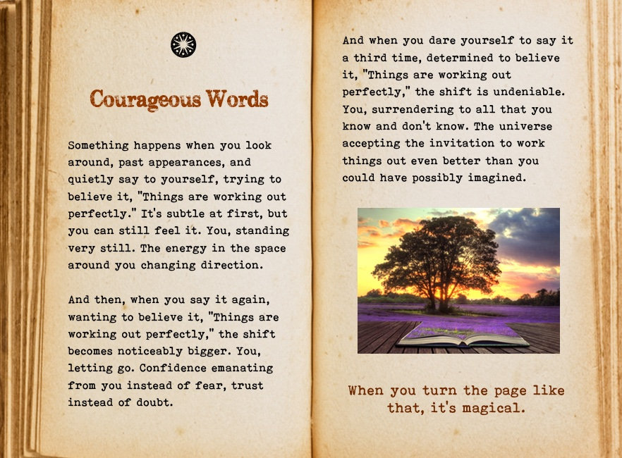Courageous words. Cool Pages. Love the story you're living, no matter what page you're on.