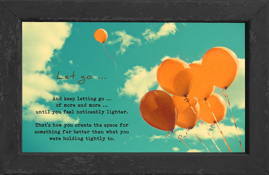 gusto cafe, photo art, inspiring picture and message, self-help, self-love, love, balloons, letting go, it's okay, feel better