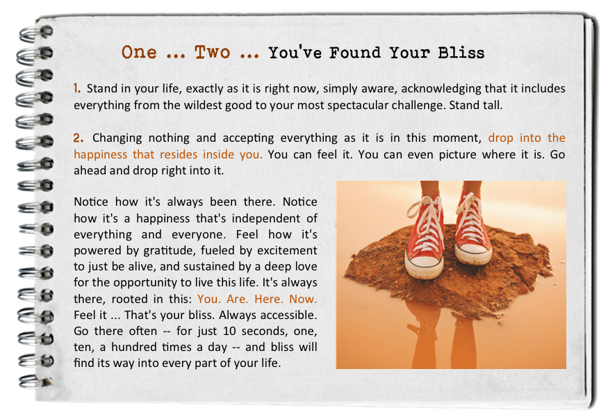 One ... two. How to find your bliss. Fall in love with today.