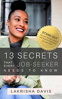 13 Secrets that evert Job Seeker needs to know by Lakrisha Davis