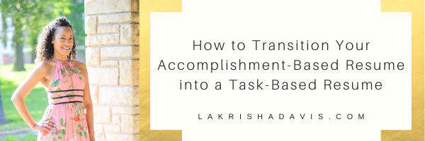 Transition Your Accomplishment-Based Resume into a Task-Based Resume