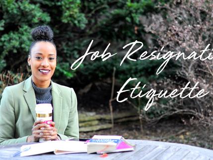 Job Resignation Etiquette