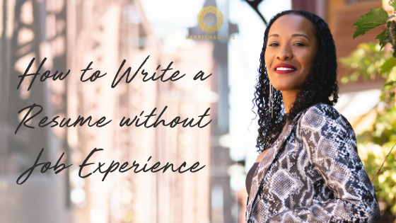 How to Write a Resume with Little to No Job Experience