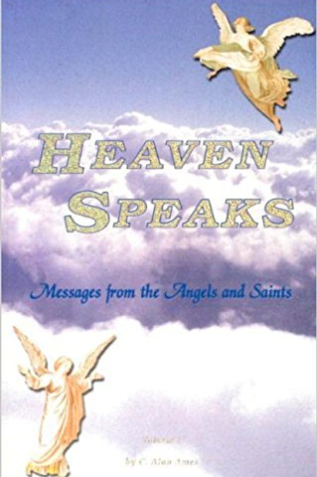 Heaven Speaks - Messages from the Angels and Saints