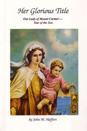 Her Glorious Title. Our Lady - Mt. Carmel