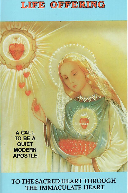 LIFE OFFERING - A Call to Be a Quiet Modern Apostle