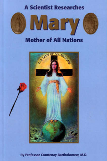 A Scientist Researches Mary Mother of All Nations
