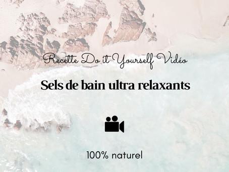 TUTO VIDÉO DIY: Sels de bain ultra relaxants