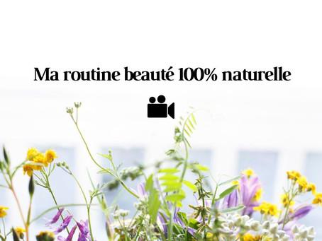 MA ROUTINE BEAUTÉ 100% NATURELLE