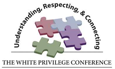 The White Privilege Conference: Understanding, Respecting, and Connecting