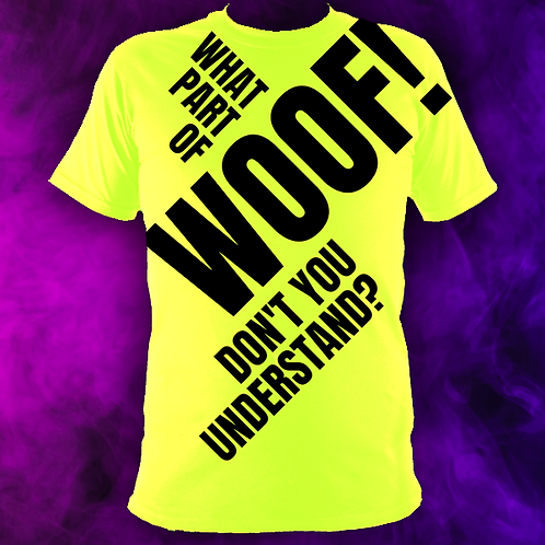 What Part Of Woof T-Shirt.