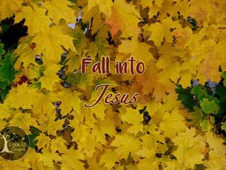 Fall into Jesus