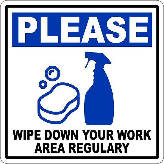 Please Wipe Down Your Work Area Regulary Vinyl Label