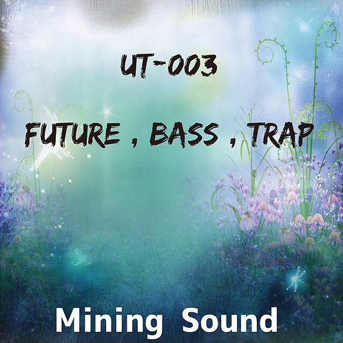 UT-003 (Future , Bass , Trap)