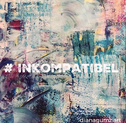 MAGNET #INKOMPATIBEL