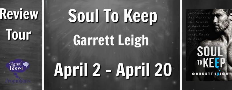 Review Tour for Soul To Keep By Garrett Leigh