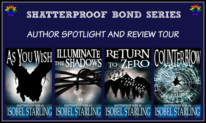Author Spotlight with Isobel Starling & Review Tour for the Shatterproof Bond Series by Isobel S