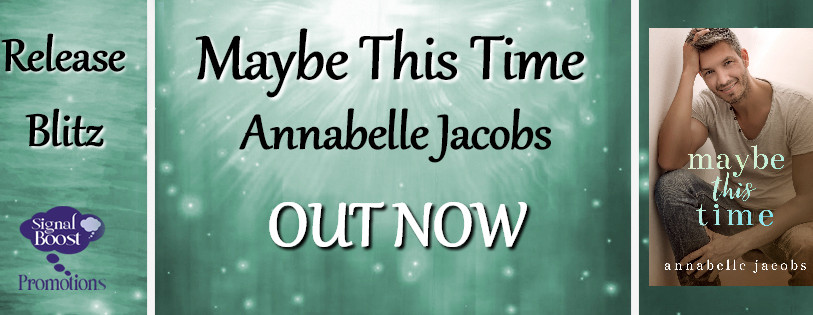 Release Blitz for Maybe this Time by Annabelle Jacobs