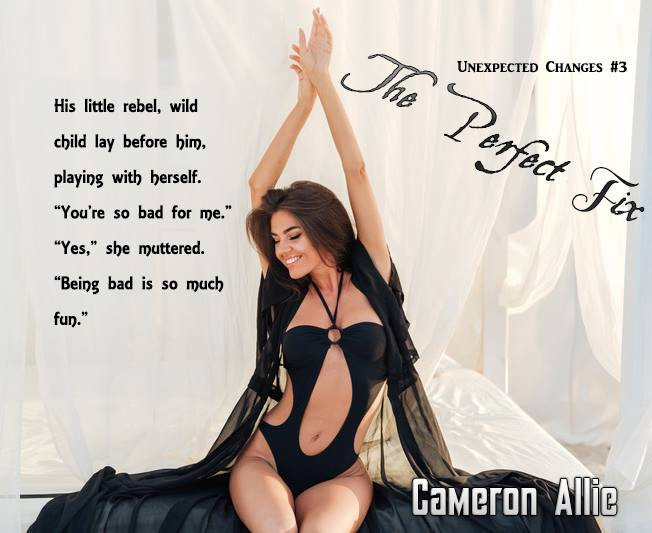 Coming Soon - Perfect Fix in the Unexpected Changes Series by Cameron Allie