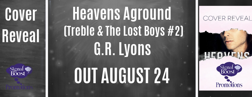 Cover Reveal for Heavens Aground- Treble & The Lost Boys Series #2 by G.R. Lyons