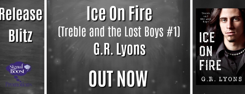 Release Blitz - Ice On Fire (Treble And The Lost Boys # 1) By G.R. Lyons
