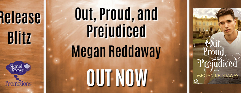 Release Blitz - Out Proud, And Prejudice By Megan Reddaway