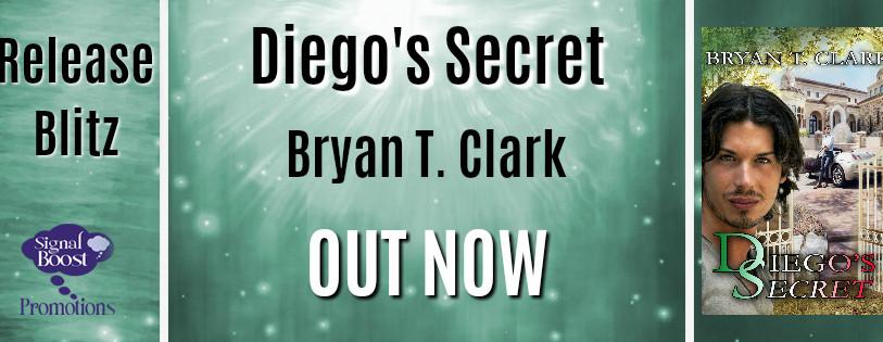 Release Blitz - Diego's Secret by Bryan T. Clark