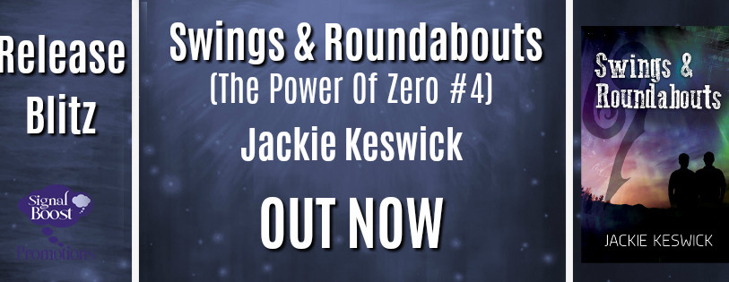 Release Blitz - Swings & Roundabouts (The Power Of Zero #4) By Jackie Keswick