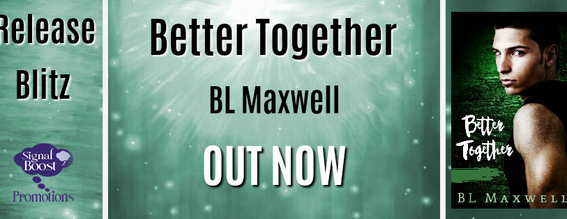 Release Blitz - Better Together by BL Maxwell